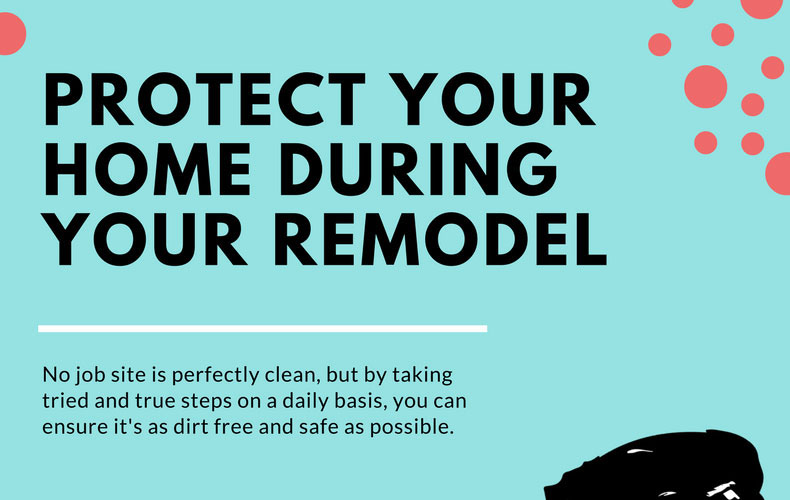 Protect Your Home During Your Remodel