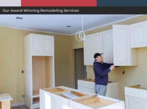 Our Award-Winning Remodeling Services