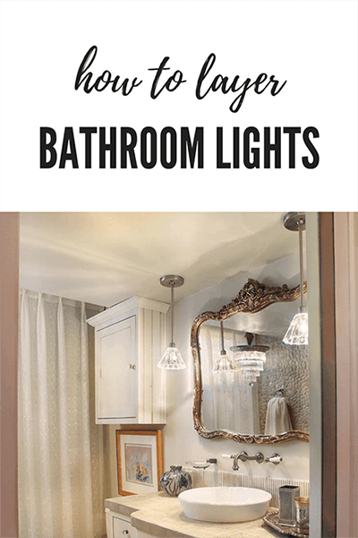 How to Layer Bathroom Lights