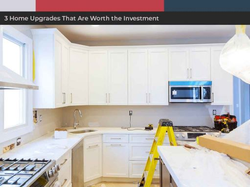 3 Home Upgrades That Are Worth the Investment