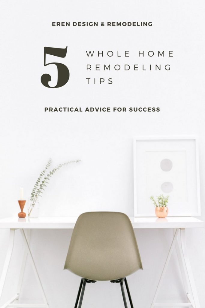 5 Whole Home Remodeling Tips