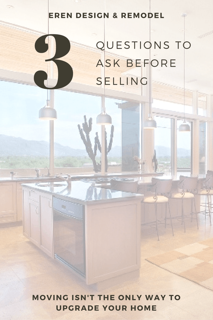 Remodel Or Sell 2017 Tucson Housing Market Considerations Eren