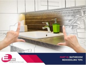 Kitchen and Bathroom Remodeling for Beginners – Part III: Bathroom Remodeling Tips